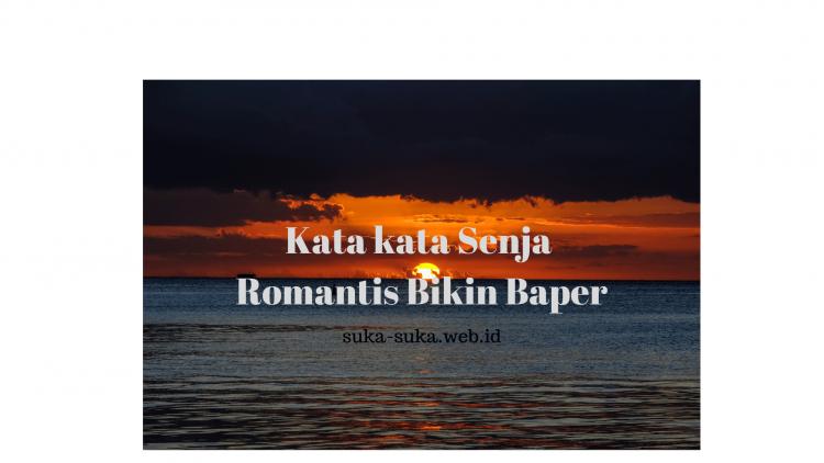 60 Kata Kata Caption Tentang Senja Yang Indah Dan Romantis Juproni Quotes